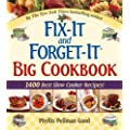 "Fix-It and Forget-It Big Cookbook: 1400 Best Slow Cooker Recipes! Plus ""Special Holiday Dishes"" Bonus Section!"