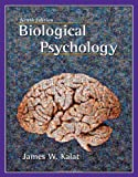 Biological Psychology (with CD-ROM) (0495090794) by Kalat, James W.