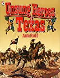 img - for Unsung Heroes of Texas by Ann Ruff (1986-04-01) book / textbook / text book