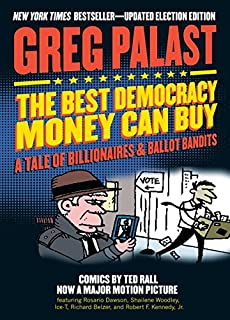 Book Cover: The Best Democracy Money Can Buy: A Tale of Billionaires & Ballot Bandits