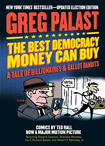 The Best Democracy Money Can Buy: A Tale of Billionaires & Ballot Bandits (The Best Democracy Money Can Buy compare prices)