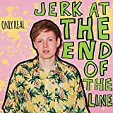 Jerk at the End of the Line