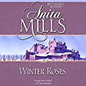 Winter Roses Audiobook by Anita Mills Narrated by Sandra Caldwell