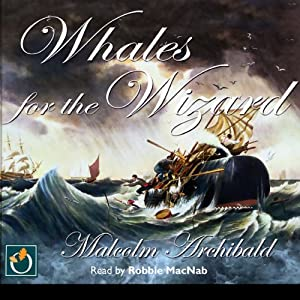 Whales for the Wizard | [Malcolm Archibald]