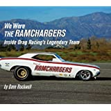 We Were the Ramchargers: Inside Drag Racing's Legendary Team (Premiere Series Books) ~ David G. Rockwell