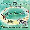 Hier bin ich! (Kuntu 3): Märchen und Musik aus der Einen Welt Hörbuch von  kuntu Gesprochen von:  div.