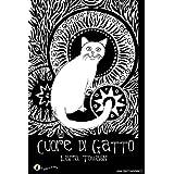Cuore di Gatto (Italian Edition) ~ Ilaria Tomasini