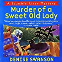 Murder of a Sweet Old Lady: A Scumble River Mystery, Book 2 (       UNABRIDGED) by Denise Swanson Narrated by Christine Leto