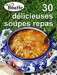 JeBouffe - 30 d�licieuses soupes repas