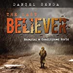 The Last Believer: Escaping a Conditioned World | Daniel Benjamin Senga