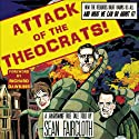 Attack of the Theocrats!: How the Religious Right Harms Us All - and What We Can Do About It (       UNABRIDGED) by Sean Faircloth Narrated by Sean Faircloth, Richard Dawkins