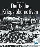 Deutsche Kriegslokomotiven - 1939 bis 1945