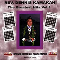 Rev. Dennis Kamakahi - the Greatest Hits Vol. 1