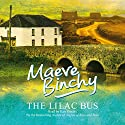 The Lilac Bus (       UNABRIDGED) by Maeve Binchy Narrated by Kate Binchy