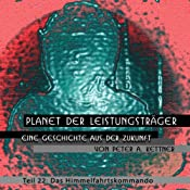 Das Himmelfahrtskommando (Planet der Leistungsträger 22) | Peter A. Kettner