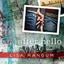 After Hello (       UNABRIDGED) by Lisa Mangum Narrated by Lisa Mangum