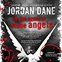 In the Arms of Stone Angels (       UNABRIDGED) by Jordan Dane Narrated by Michelle Ann Dunphy