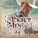 Pickup Men (       UNABRIDGED) by L.C. Chase Narrated by Dorian Bane