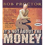 It's Not about the Money (Your Coach in a Box)by Bob Proctor
