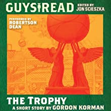 Guys Read: The Trophy (       UNABRIDGED) by Gordon Korman Narrated by Robertson Dean