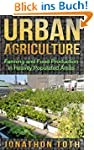 Urban Agriculture: Farming and Food P...