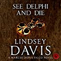 See Delphi and Die Audiobook by Lindsey Davis Narrated by Christian Rodska