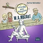 W. A. Mozart (Prof. Dur und die Notendetektive 3) | Sylvia Schreiber