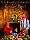 img - for Sunday Roast: The Complete Guide to Cooking and Carving book / textbook / text book