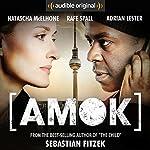 Amok: An Audible Original Drama   Sebastian Fitzek