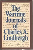 img - for The Wartime Journals of Charles A. Lindbergh book / textbook / text book
