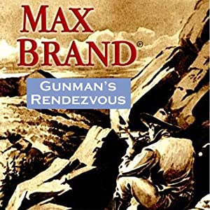 Gunman's Rendezvous: A Western Trio | [Max Brand]