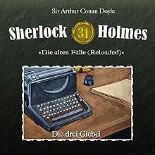 Die drei Giebel (Sherlock Holmes - Die alten Fälle [Reloaded] 31) Hörspiel von Arthur Conan Doyle Gesprochen von: Christian Rode, Peter Groeger