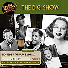 The Big Show, Volume 2 Radio/TV Program Auteur(s) :  NBC Radio Narrateur(s) : Tallulah Bankhead