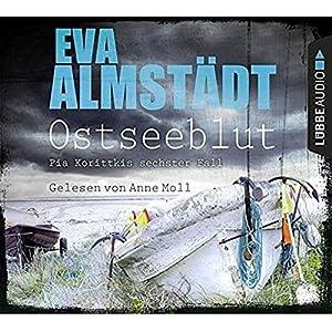 Ostseeblut: Pia Korittkis sechster Fall. Kriminalroman. (Kommissarin Pia Korittki, Band 6)