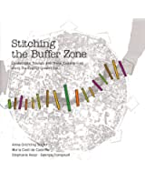 Stitching the Buffer Zone. Landscapes, Sounds and Trans_Experiences along the Cyprus Green Line.
