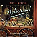 Delicious!: A Novel (       UNABRIDGED) by Ruth Reichl Narrated by Julia Whelan