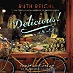 Delicious!: A Novel | Ruth Reichl