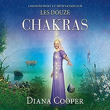 Enseignement et méditation sur les douze chakras   Livre audio Auteur(s) : Diana Cooper Narrateur(s) : Catherine De Sève