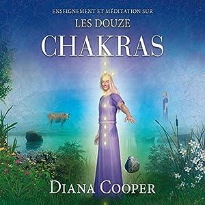 Enseignement et méditation sur les douze chakras | Livre audio