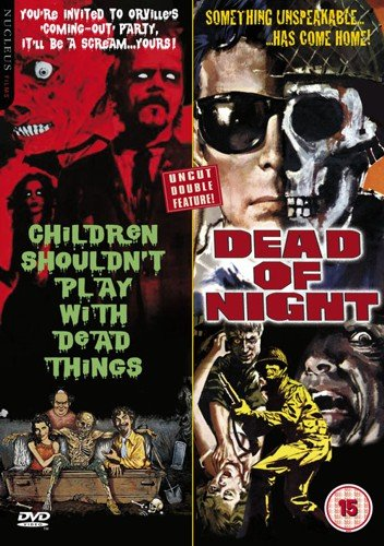 Children Shouldn't Play with Dead Things + Dead of Night [DVD] [1973]