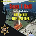 The Fourth Time Is Murder: Posadas County Mystery, Book 6 Audiobook by Steven F. Havill Narrated by Beth Richmond