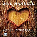 A Walk in the Park Audiobook by Jill Mansell Narrated by Willow Nash