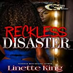Reckless Disaster - Book 1 | Linette King