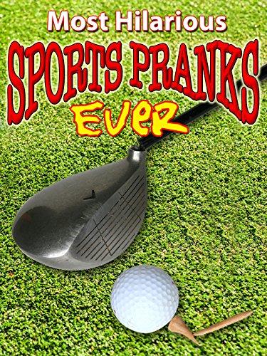 Most Hilarious Sports Pranks Ever