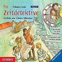 Gefahr am Ulmer Münster (Die Zeitdetektive 19) Hörbuch von Fabian Lenk Gesprochen von: Stephan Schad