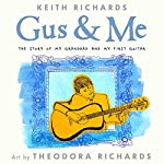 Gus and Me: The Story of my Granddad and my First Guitar | Keith Richards