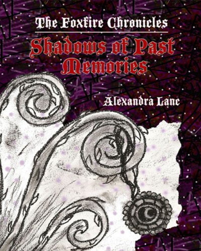 The Foxfire Chronicles: Shadows of Past Memories