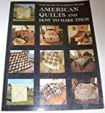 American Quilts and How to Make Them (0684162725) by Houck, Carter