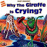 Children's Books: Why  The Giraffe Is Crying? (Kids-Read-Think-Learn, (Feelings and Emotions) Kids books, bedtime reading collection)