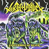An Overdose Of Death... by Toxic Holocaust (2008-09-02)